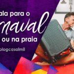 Carnaval BH: Como montar a mala para o carnaval na praia ou no sítio